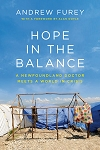 Hope in the Balance: A Newfoundland Doctor Meets a World in Crisis - Andrew Furey